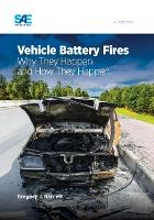 Vehicle Battery Fires Why They Happen and How They Happen by Greg Barnett