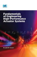 Fundamentals of Engineering High-Performance Actuator Systems by Kenneth Hummel