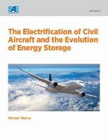 The Electrification of Civil Aircraft and the Evolution of Energy Storage by Michael Waller