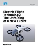 Electric Flight Technology The Unfolding of a New Future by Ravi Rajamani
