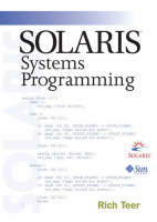 Solaris Systems Programming (paperback) by Rich Teer
