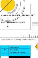 Canadian Science, Technology, and Innovation Policy The Innovation Economy and Society Nexus by G. Bruce Doern, David Castle, Peter W. B. Phillips