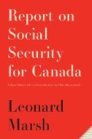 Report on Social Security for Canada New Edition by Leonard Marsh