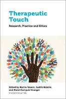 Therapeutic Touch Research, Practice and Ethics by Martin (Saint Paul University) Rovers