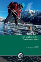 Hockey Challenging Canada's Game - Au-dela du sport national by Jenny (Curator, Canadian Museum of History) Ellison