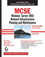 MCSE Windows Server 2003 Network Infrastructure Planning and Maintenance Study Guide (70-293) by Mark Foust, James Chellis, Matthew Sheltz, Suzan Sage London