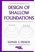 Design of Shallow Foundations by Samuel E. French