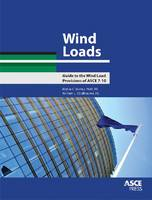 Wind Loads Guide to the Wind Load Provisions of ASCE 7-10 by Kishor C. Mehta, William L. Coulbourne