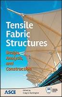 Tensile Fabric Structures Design, Analysis, and Construction by Craig Huntington