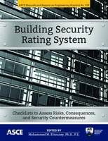Building Security Rating System Checklists to Assess Risks, Consequences, and Security Countermeasures by Mohammed M. Ettouney