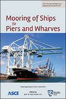 Mooring of Ships to Piers and Wharves by John W. Gaythwaite