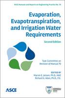 Evaporation, Evapotranspiration, and Irrigation Water Requirements by Marvin E. Jensen