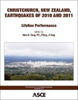 Christchurch, New Zealand, Earthquakes of 2010 and 2011 Lifeline Performance by Alex K. Tang