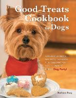 The Good Treats Cookbook for Dogs by Barbara Burg