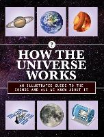 How the Universe Works An Illustrated Guide to the Cosmos and All We Know About It by Chartwell Books