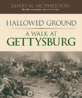 Hallowed Ground A Walk at Gettysburg by James M. McPherson