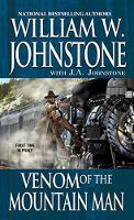 Venom Of The Mountain Man by William W. Johnstone, J. A. Johnstone
