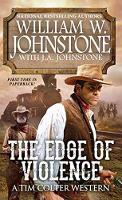 The Edge Of Violence by William W. Johnstone, J. A. Johnstone
