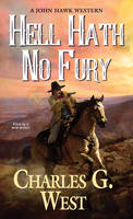 Hell Hath No Fury by Charles G. West