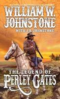 The Legend Of Perley Gates by J.A. Johnstone