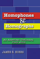 Homophones and Homographs An American Dictionary by James B Hobbs
