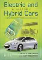 Electric and Hybrid Cars A History by Curtis D. Anderson, Judy Anderson