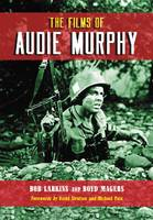 The Films of Audie Murphy by