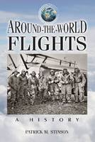 Around-the-World Flights A History by Patrick M. Stinson