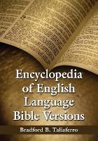 Encyclopedia of English Language Bible Versions by Bradford B. Taliaferro