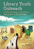 Library Youth Outreach 26 Ways to Connect with Children, Young Adults and Their Families by Kerol Harrod