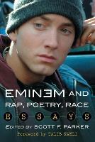 Eminem and Rap, Poetry, Race Essays by Scott F. Parker