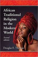 African Traditional Religion in the Modern World by Douglas E. Thomas