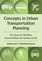 Concepts in Urban Transportation Planning The Quest for Mobility, Sustainability and Quality of Life by Mintesnot G. Woldeamanuel