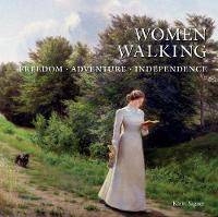 Women Walking Freedom, Adventure, Independence by Karin Sagner