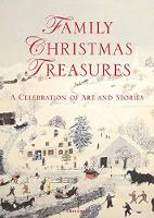 Family Christmas Treasures A Celebration of Art and Stories by Kacey Barron