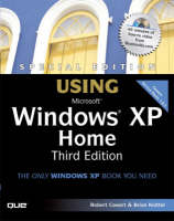 Special Edition Using Microsoft Windows XP Home by Robert Cowart, Brian Knittel