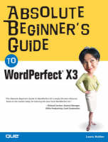 Absolute Beginner's Guide to WordPerfect X3 by Ernest Adams, Laura Acklen