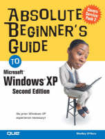 Absolute Beginner's Guide to Windows XP by Shelley O'Hara