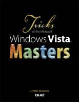 Tricks of the Microsoft Windows Vista Masters by J. Peter Bruzzese
