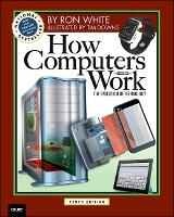 How Computers Work by Ron White, Timothy Edward Downs