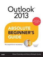 Outlook 2013 Absolute Beginner's Guide by Diane Poremsky, Sherry Kinkoph Gunter