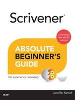 Scrivener Absolute Beginner's Guide by Jennifer Ackerman Kettell