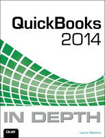 QuickBooks 2014 In Depth by Laura Madeira