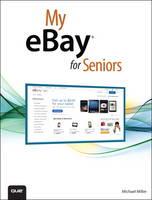 My eBay for Seniors by Michael R. Miller