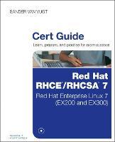 Red Hat RHCSA/RHCE 7 Cert Guide Red Hat Enterprise Linux 7 (EX200 and EX300) by Van Vugt Sander