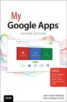 My Google Apps by Patrice-Anne Rutledge, Sherry Kinkoph Gunter
