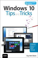 Windows 10 Tips and Tricks (includes Content Update Program) by Guy Hart-Davis