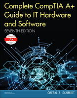 Complete CompTIA A+ Guide to IT Hardware and Software by Cheryl A. Schmidt