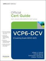 VCP6-DCV Official Cert Guide (Covering Exam #2VO-621) by Steve Baca, John A. Davis, Anthony Schulte, Owen Thomas