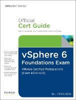 vSphere 6 Foundations Exam Official Cert Guide (Exam #2V0-620) VMware Certified Professional 6 by Bill Ferguson